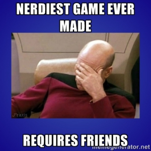 Nerdiest Game Ever Made - Requires Friends