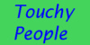Touchy People